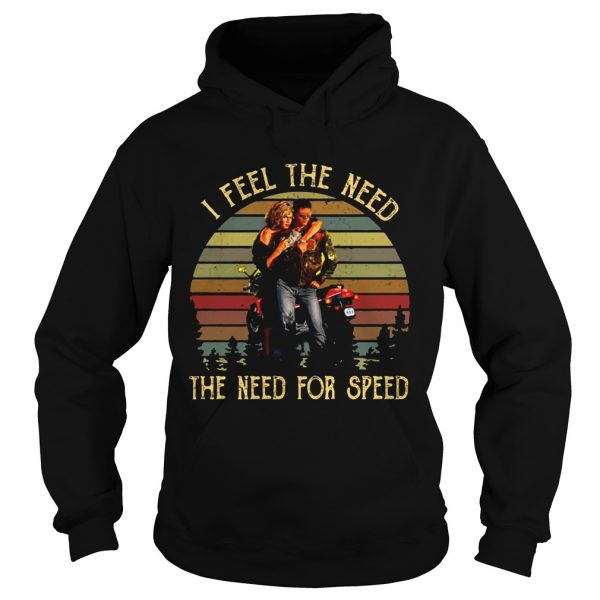 Hoodie Vintage I Feel The Need The Need For Speed Top Gun Shirt