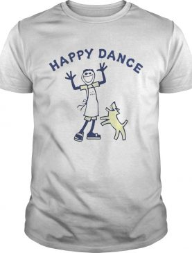 Life Is Good Happy Dance with dog Shirt