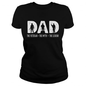 DAD The Veteran The Myth The Legend Ladies Tee