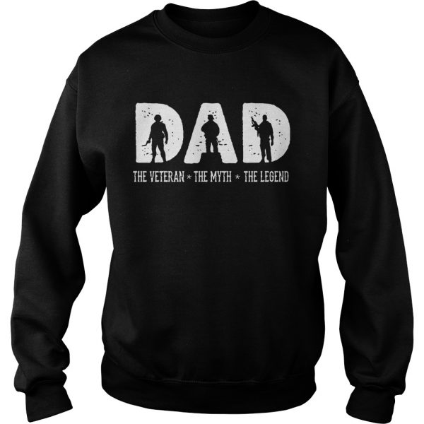 DAD The Veteran The Myth The Legend Sweatshirt