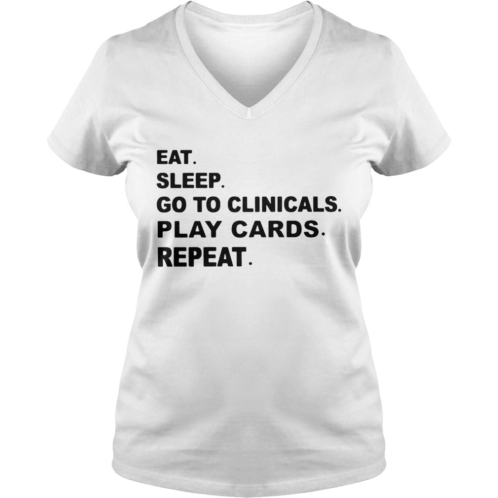 7ca13e9b Eat sleep go to clinicals play cards repeat shirt - Trend T Shirt ...