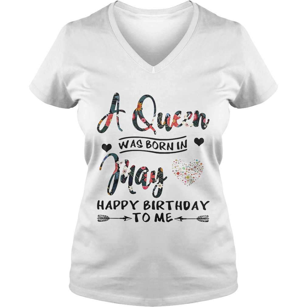Flower A Queen Was Born In May Happy Birthday To Me Ladies Vneck