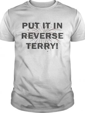 4th of July Put It In Reverse Terry shirt