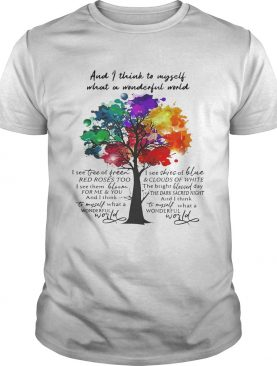 And I think to myself what a wonderful world I see tree of green shirt