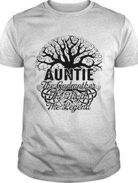 Auntie The Godmother The Myth The Legend T-Shirt