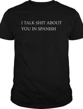 Camila Cabello I Talk Shit About You In Spanis shirt