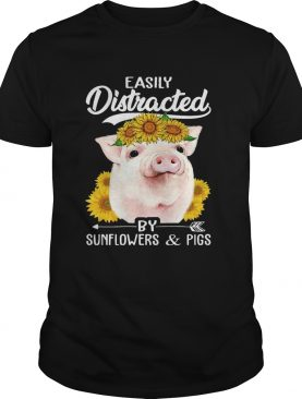 Easily Distracted By Sunflowers And Pigs T-Shirt
