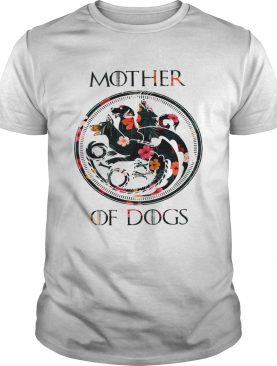 Flower Mother of dogs game of Throne shirt