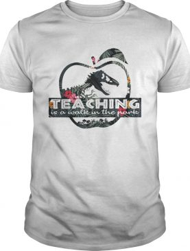Flower teaching is a walk in the park shirt