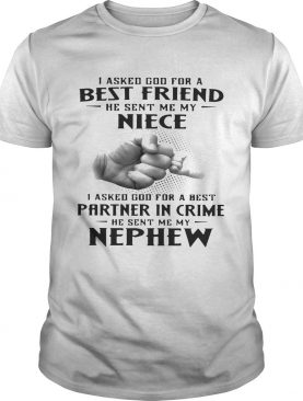 I asked God for a best friend he sent me my niece I asked God for a best Partner in crime shirt