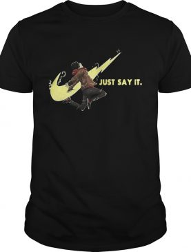 Just Say It Nike shirt
