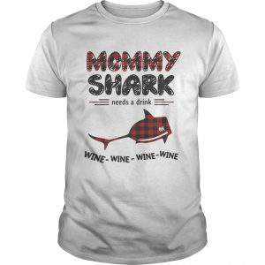 Guys Mommy shark needs a drink wine wine wine wine shirt
