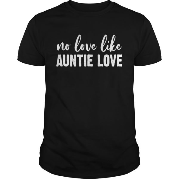 Guys No love like auntie love shirt