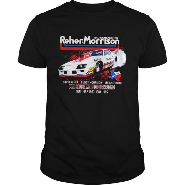 Guys Racing engines Reher Morrison David Reher Buddy Morrison Lee Shepherd shirt