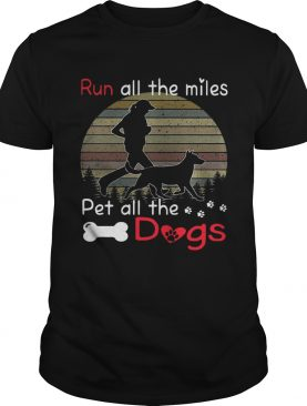 Run all the miles pet all the dogs retro shirt
