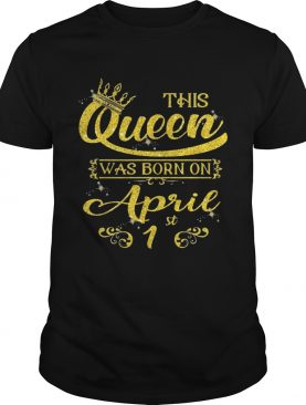 Sparkle Gold This Queen Was Born On April 1st Birthday Shirt