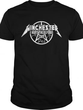 Winchester I hunt therefore I am shirts