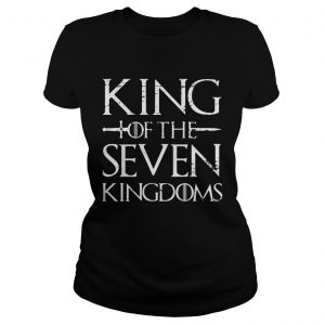 King of the seven kingdoms Ladies Tee