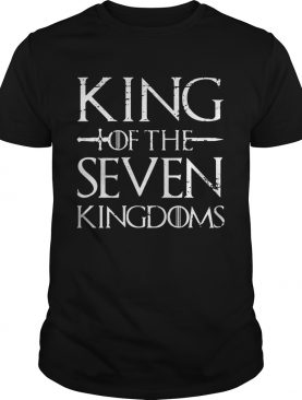King of the seven kingdoms shirt