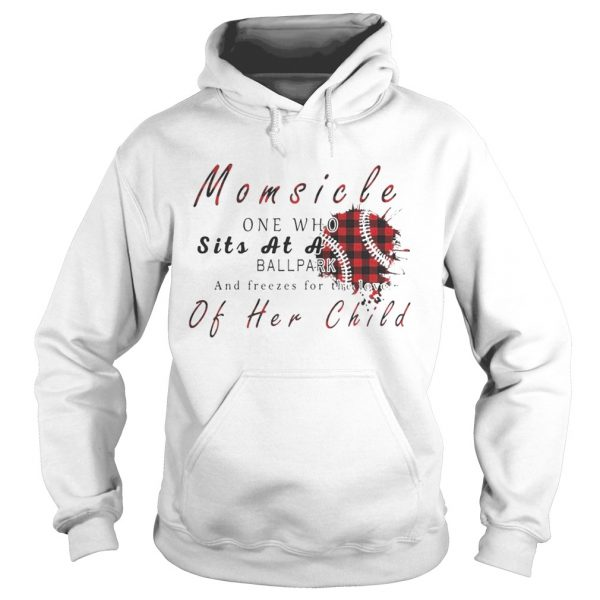 Momsicle One Who Sits As A Ballpark And Freezes For The Love Of Her Child Softball Plaid Version Hoodie