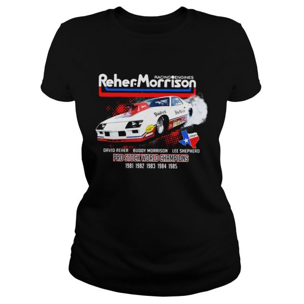 Racing engines Reher Morrison David Reher Buddy Morrison Lee Shepherd Ladies Tee