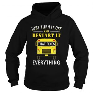 School bus just turn it off and restart it that fixes everything Hoodie