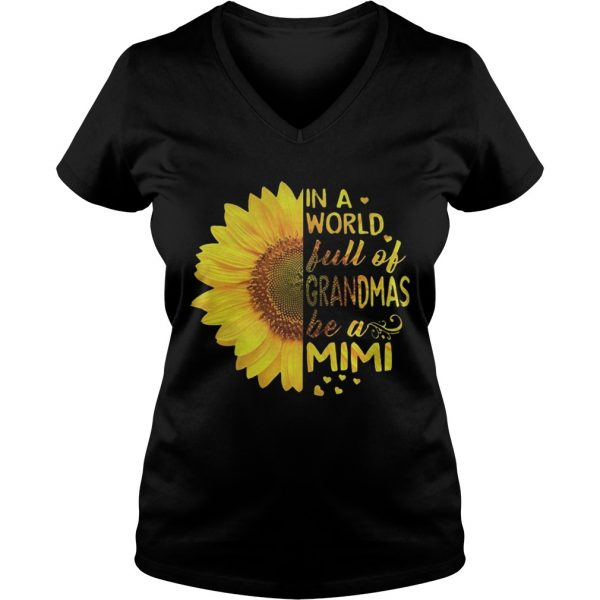 Sunflower In a world full of grandmas be a Mimi Ladies Vneck
