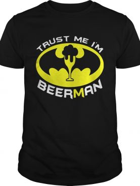 Batman trust me I'm beerman shirt