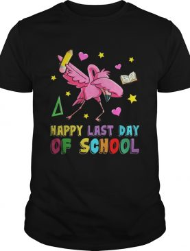 Flamingo Happy Last Day Of School T-Shirt