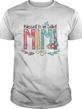 Flower Blessed to be called Mimi shirt