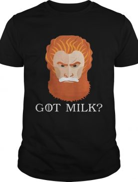 Funny Tormund Giantsbane got milk Game of Thrones tshirt