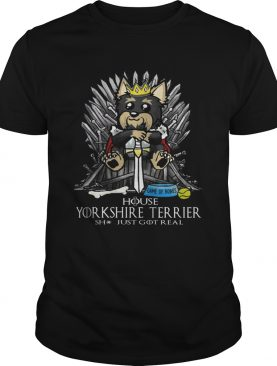 Game of Bones House Yorkshire Terrier shit just got real Game of Thrones shirt