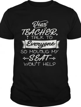 I Talk To Everyone So Moving My Seat Won't Help Youth Tshirt