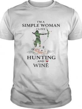 I'm a simple woman I love hunting and wine shirt