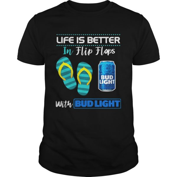 Guys Life Is Better In Flip Flops With Bud Light Beer Tshirt