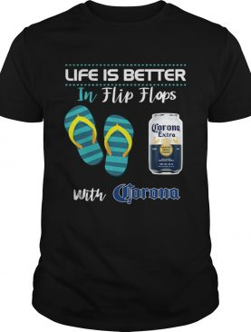 Life Is Better In Flip Flops With Corona Beer Tshirt