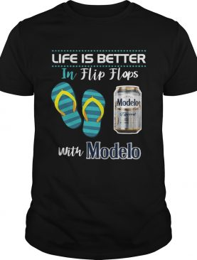 Life Is Better In Flip Flops With Modelo Beer T-shirt