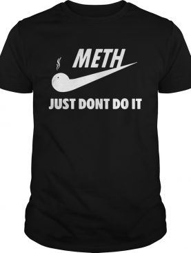 Meth just don't do it Nike shirt