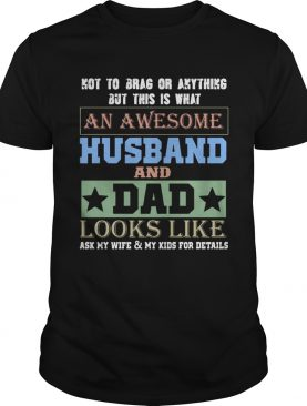 Not To Brag An Awesome Husband And Dad Looks Like T-Shirt