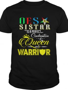 Oes Sistar is a perfect combination of queen and warrior shirt
