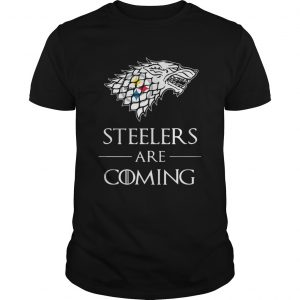 Guys Pittsburgh Steelers are coming Game of Thrones shirt