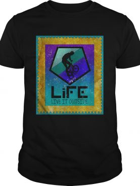 Stunt Cyclist on Life live it outside shirt