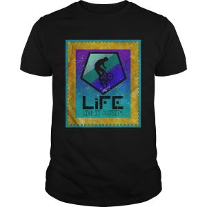 Guys Stunt Cyclist on Life live it outside shirt