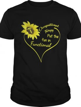 Sunflower Occupational therapy put the fun in Functional shirt