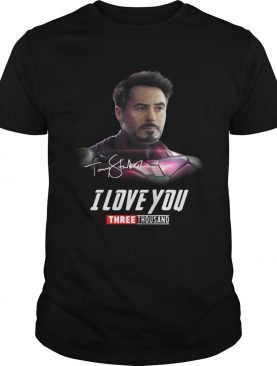 Tony Stark I love you three thousand Iron Man Avengers Endgame shirt