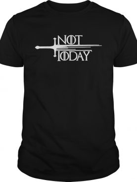 Top Sword Not Today Game Of Thrones Shirt