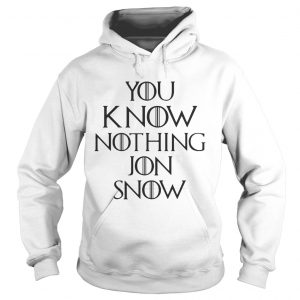 You know nothing Jon Snow Game of Thrones Hoodie