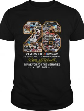 26 Years Of Nascar 76 Win And 7 Championships Thank You For The Memories Shirt