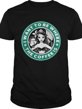 Ariel and Flounder I wantto be where the coffee is Starbucks shirt
