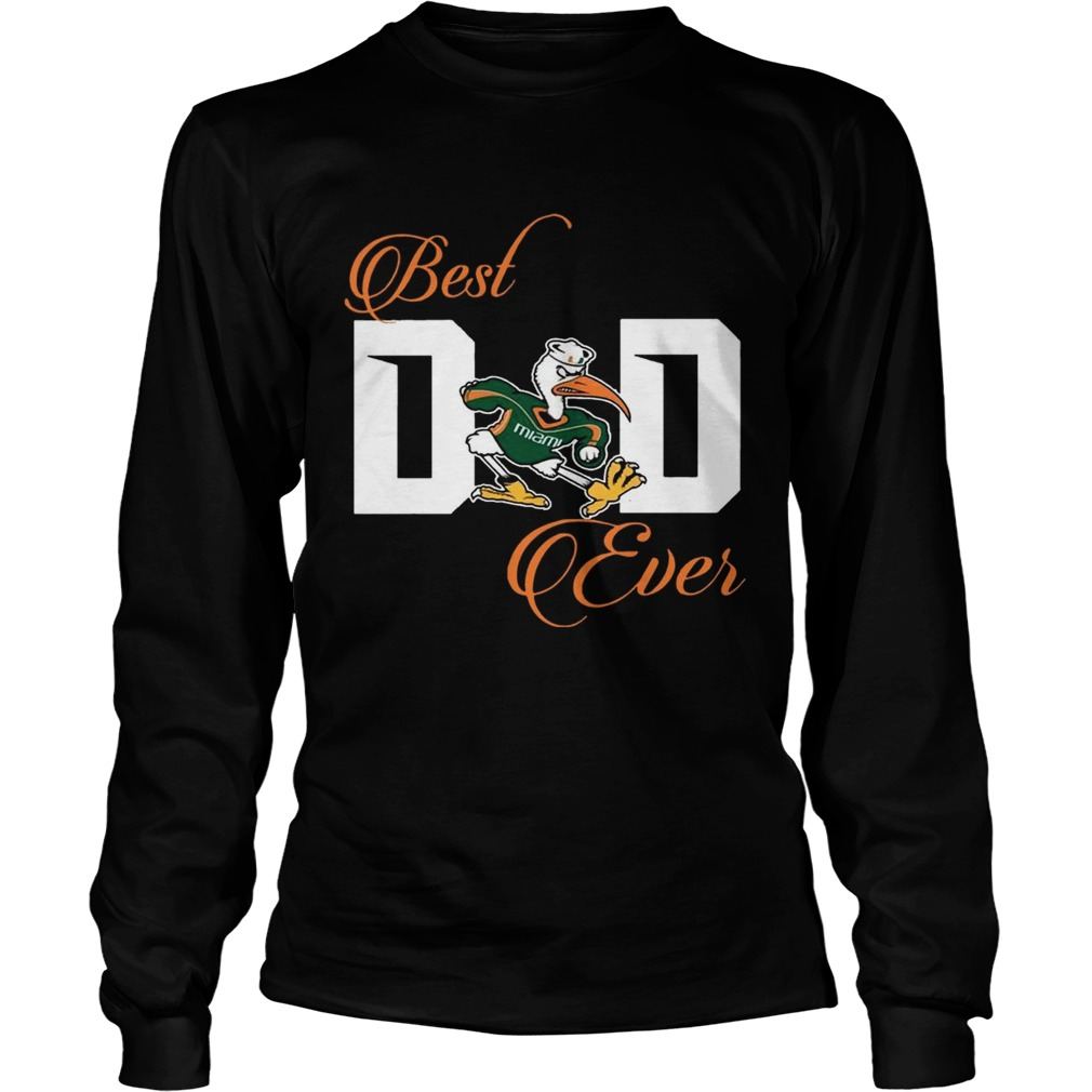 Best Miami Hurricanes Dad Ever Football T LongSleeve